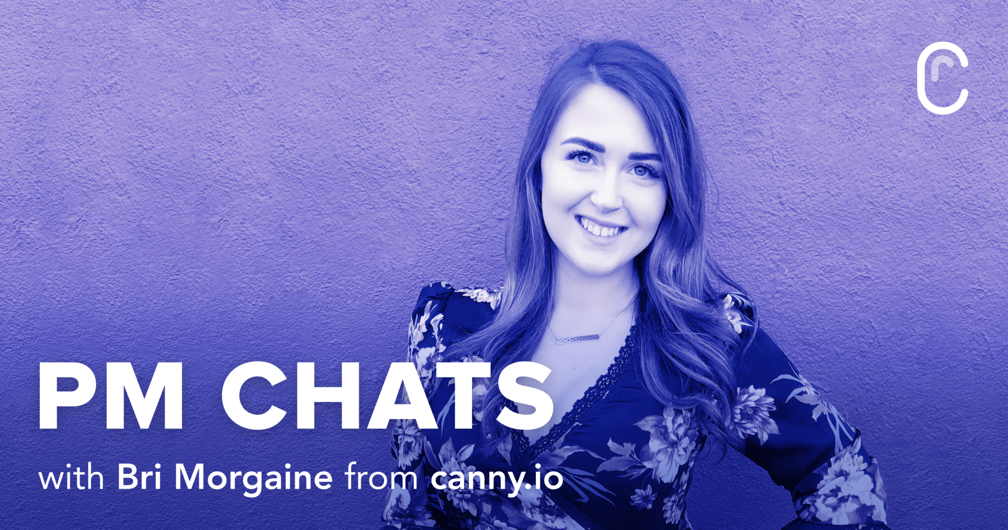 Introducing Product Manager Chats, a new podcast fromCanny