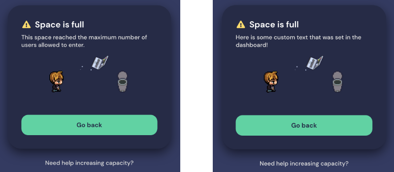 In the first image on the left, the default message displays for guests who try to enter your Space after it reaches maximum capacity. The second image on the right shows where your text will display if you choose to enter your own message.